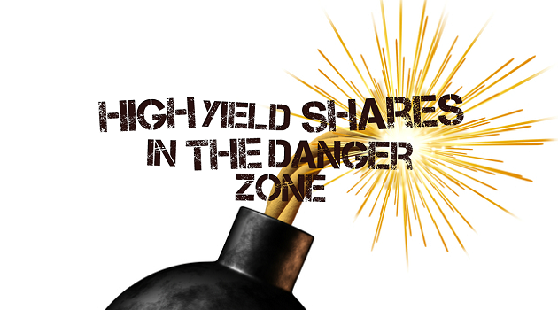 2 High yield shares in the danger zone