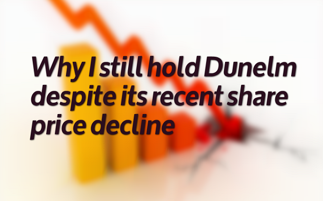 Why I still hold Dunelm despite its recent share price decline