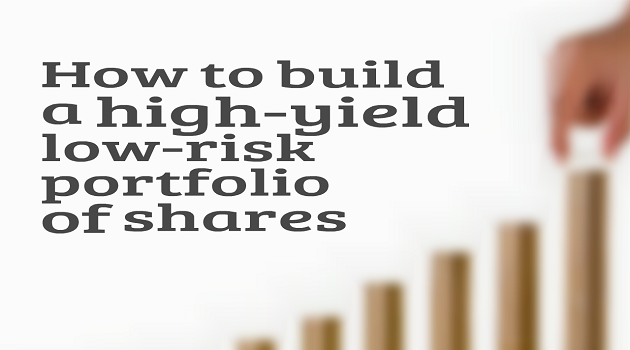 How to build a high-yield low-risk portfolio of shares (a 12-step guide)