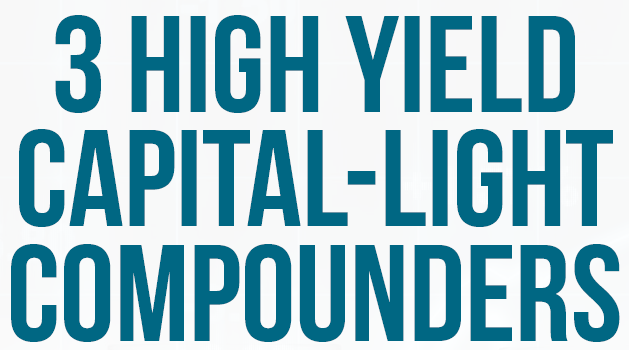 3 High yield capital light compounders